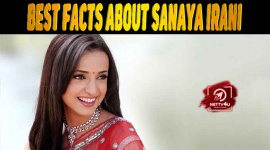 20 Facts About Sanaya Irani