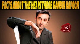 20 Facts About The Heartthrob Ranbir Kapoor