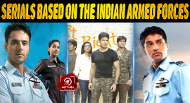 Top 10 Hindi Serials Based On The Indian Armed Forces