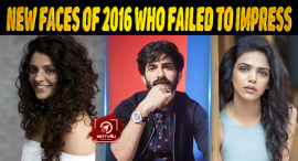 Top 10 New Faces Of 2016 Who Failed To Impress