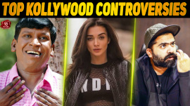 Top 10 Kollywood Controversies