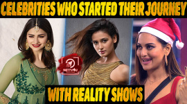 Top 10 Celebrities Who Started Their Journey With Reality Shows