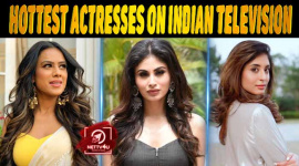20 Hottest Actresses On Indian Television