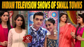 20 Indian Television Shows That Chose Small Towns As Their Setting