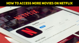 How To Access More Movies On Your Netflix Account