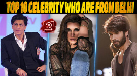 Top 10 Celebrity Who Are From Delhi