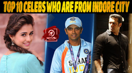 Top 10 Celebs Who Are From Indore City
