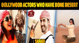Bollywood Actors Who Have Done Desert Safari