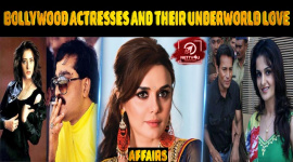 Bollywood Actresses And Their Underworld Love Affairs!