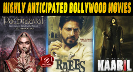 Top 10 Highly Anticipated Bollywood Movies Of 2017