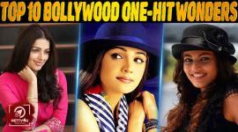 Top 10 Bollywood One-Hit Wonders