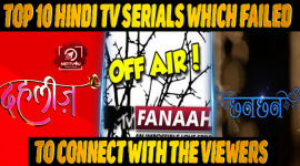 Top 10 Hindi TV Serials Which Failed To Connect With The Viewers