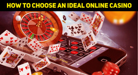 How To Choose An Ideal Online Casino