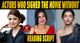 Top 10 Bollywood Actors Who Signed The Movie Without Reading Script
