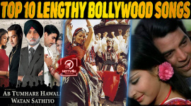 Top 10 Lengthy Bollywood Songs