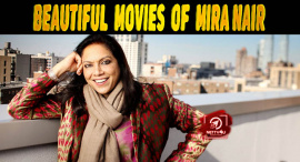 6 Mira Nair Movies Which Beautifully Showcase the Indian Society on an International Scale