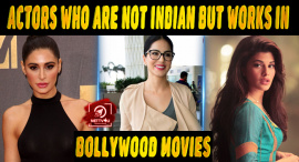 Top 10 Actors Who Are Not Indian Or Born In India But Works In Bollywood