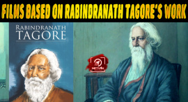 Top 10 Films Based On Rabindranath Tagore's Work