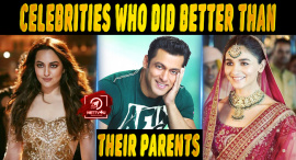 Top Ten Celebrities Who Did Better Than Their Parents