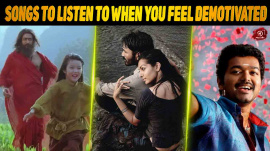 Top 10 Tamil Songs To Listen To When You Feel Demotivated