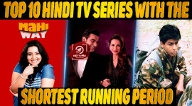 Top 10 Hindi TV Series With The Shortest Running Period