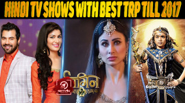 Top 10 Hindi Tv Shows With Best Trp Till 2017