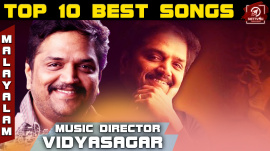 Top 10 Best Songs Of Music Director Vidyasagar In Malayalam