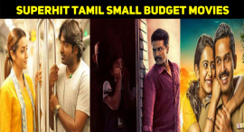 Top 10 Kollywood Small Budget Movies That Made A Super Hit At The Box Office