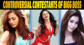 9 Most Controversial Contestants Of Bigg Boss Till Date