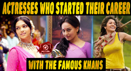 Top 10 Actresses Who Started Their Career With The Famous Khans Of Bollywood
