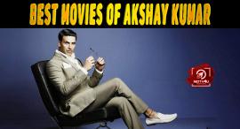 Top 10 Best Movies Of Akshay Kumar