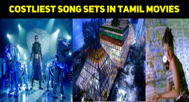 Top 10 Costliest Song Sets In Tamil Movies