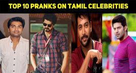 Top 10 Pranks On Tamil Celebrities