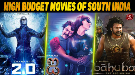Top 10 High Budget Movies Of South Indian Film Industry