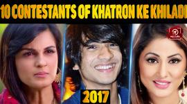 Top 10 Contestants Of Khatron Ke Khiladi 2017