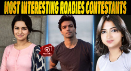 7 Of The Most Interesting Roadies Contestants