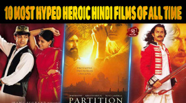 The Top 10 Most Hyped Heroic Hindi Films Of All Time