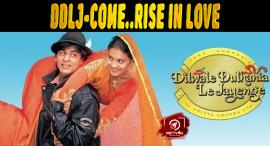 DDLJ-Come..Rise In Love!