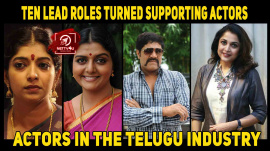 Ten Lead Roles Turned Supporting Actors In The Telugu Industry