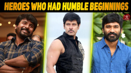 Top 10 Kollywood Heroes Who Had Humble Beginnings