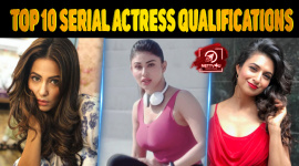 Top 10 Serial Actresses Qualifications Before They Became Famous On Television Industry