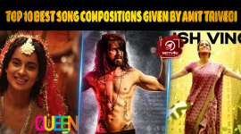Top 10 Best Song Compositions Given By Amit Trivedi