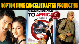 Top Ten Bollywood Films That Got Cancelled After Production