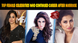 Top Ten Female Celebrities Who Didn't Let Marriage Affect Their Career