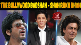 The Bollywood Badshah - Shah Rukh Khan