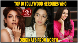Top 10 Tollywood Heroines Who Originate From North