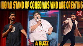 Indian Stand Up Comedians Who Are Creating A Buzz