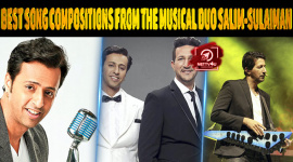 Top 10 Best Song Compositions From The Musical Duo Salim-Sulaiman