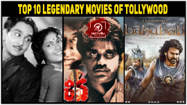 Top 10 Legendary Movies Of Tollywood