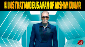 Top 10 Films That Made Us A Fan Of Akshay Kumar